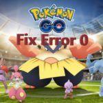 How to Fix Pokemon GO ERROR 0? 【Solved 2021】